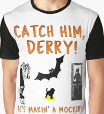 Catch Him Derry! Graphic T-Shirt