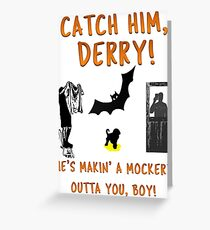 Catch Him Derry! Greeting Card