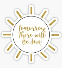 There Will Be Sun Sticker