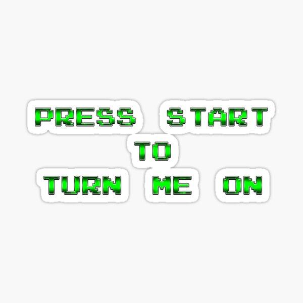Gamer Press Start to Turn Me On Sticker