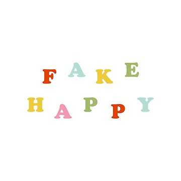 Fake Happy by laurenschroer