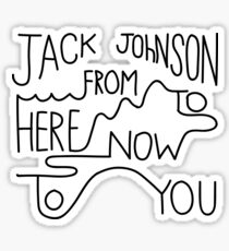 Jack Johnson From Her to Now to You Sticker