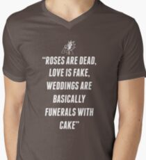 Roses Are Dead, Love is Fake, Weddings Are Basically Funerals With Cake T-Shirt T-Shirt