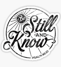 Psalm 46:10 | Be Still and Know Sticker