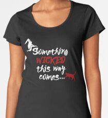 Something Wicked Spooky Women's Premium T-Shirt