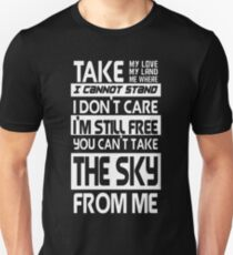 Firefly song - You can't take the sky from me T-Shirt