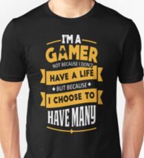 Gamer - Because I choose to have many lives T-Shirt