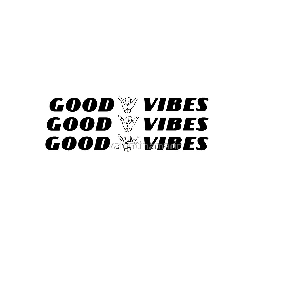 Good Vibes  by valentinamarin