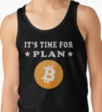 It's time for plan B bitcoin Tank Top
