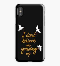 I don't believe in growing up - WHITE version (Moose Blood inspired) iPhone Case