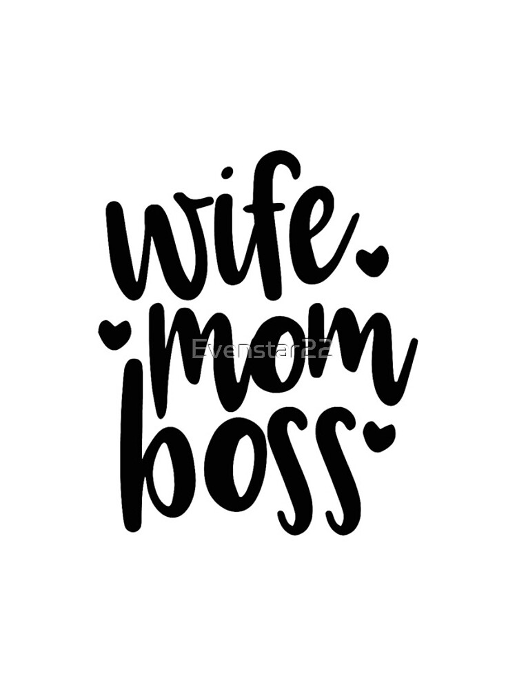 Wife, Mom, Boss!! by Evenstar22