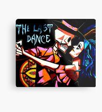 Der letzte Tanz Metalldruck
