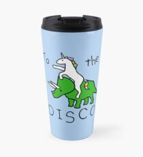 Taza de viaje To The Disco (Unicorn Riding Triceratops)