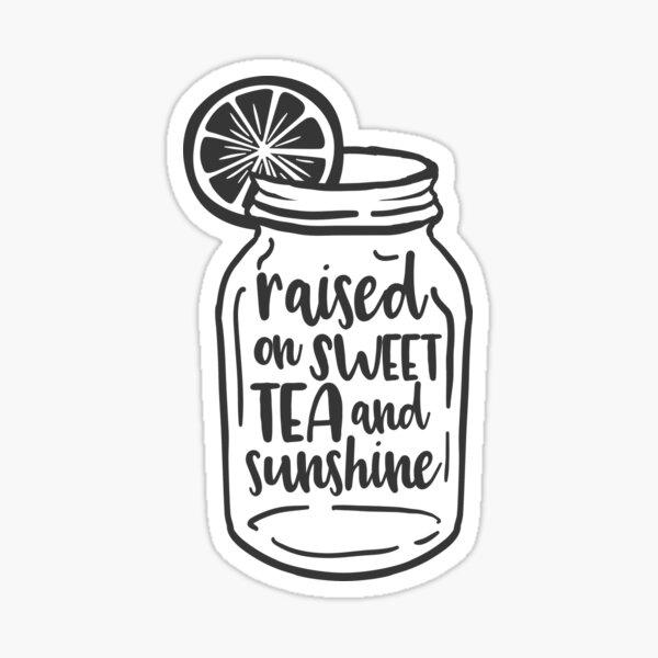 Raised on sweet tea and sunshine! Sticker