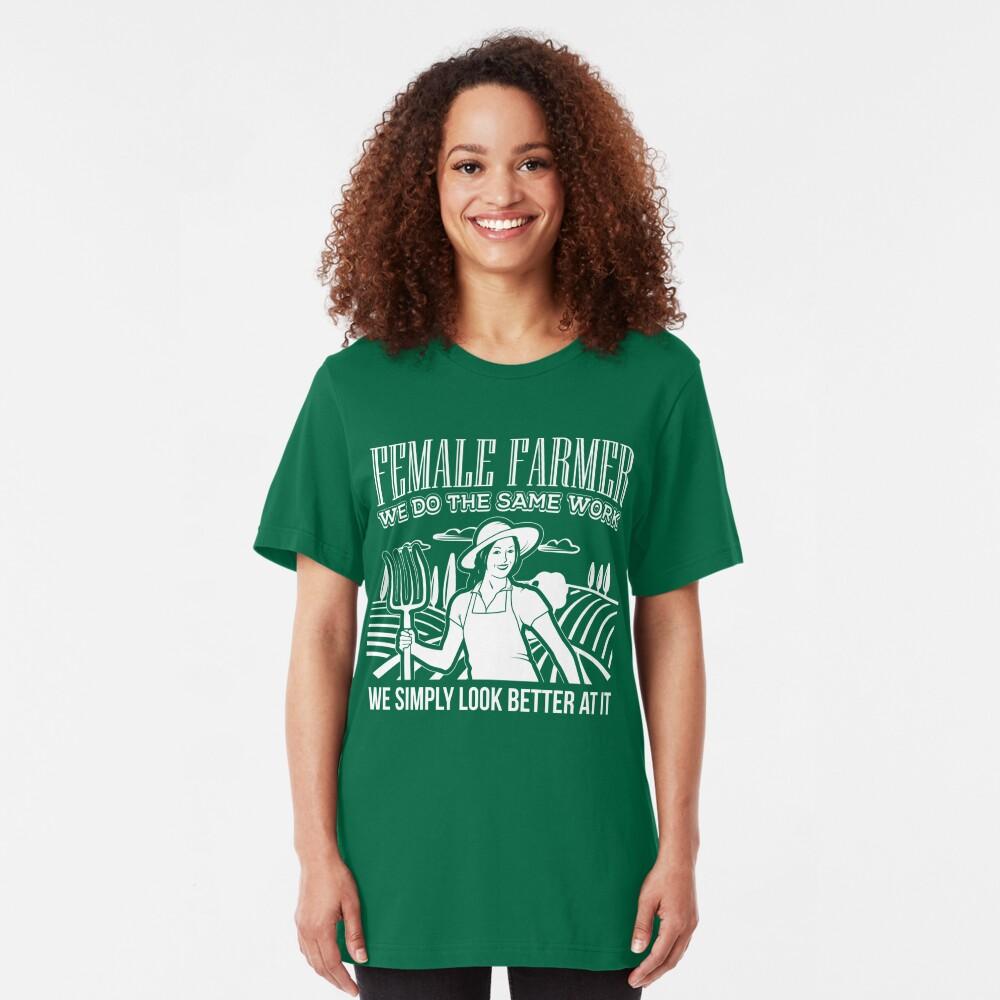 Female Farmers Simply Look Better > Funny Farming T-Shirts + Farmer Gifts Slim Fit T-Shirt