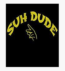 Suh Dude college  Photographic Print