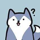 Simple Husky Understands Nothing and has Absolutely No Education by BountifulBean
