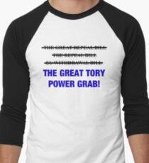 EU Withdrawal Bill AKA The Great Tory Power Grab! (Protest shirt #EUWithdrawalBill ) Men's Baseball ¾ T-Shirt