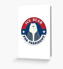 ICE BEAR FOR PRESIDENT Greeting Card