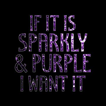 If it is Sparkly and Purple I want it by PLdesign