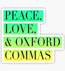 Peace, Love, and Oxford Commas Trinity Sticker