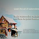 WATERCOLOR BASICS AND HOW TO PAINT LANDSCAPES by Kamaljeet Kaur