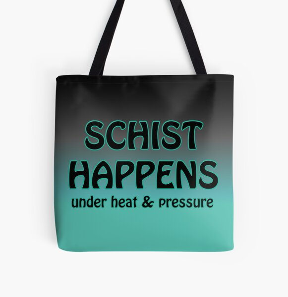 Schist Happens in Geology All Over Print Tote Bag