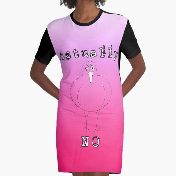 Actually No Bird  Graphic T-Shirt Dress