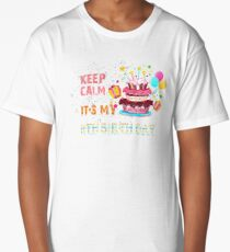 Keep Calm It's My Birthday T-Shirt Long T-Shirt