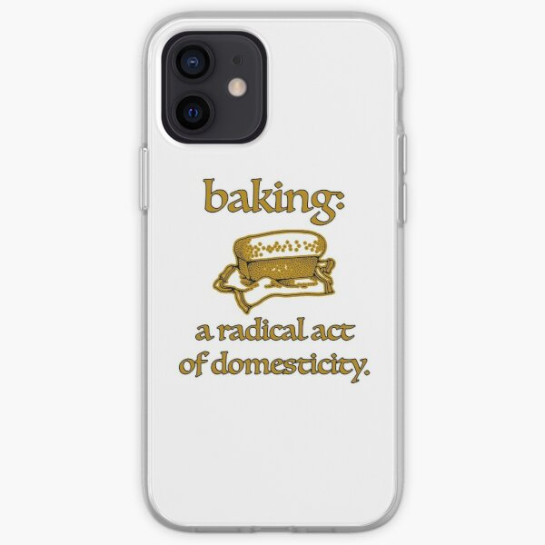 Baking, a radical act of domesticity. iPhone Soft Case