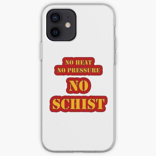 No Schist in Geology iPhone Soft Case