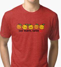 Hey There, Cutie Orange Tri-blend T-Shirt