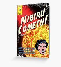 Nibiru Cometh! Greeting Card