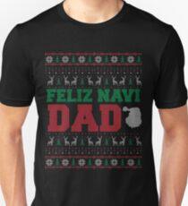 Feliz Navi Dad Ugly Christmas Sweater Design Unisex T-Shirt