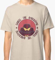 CANCEL THE APOCALYPSE Classic T-Shirt