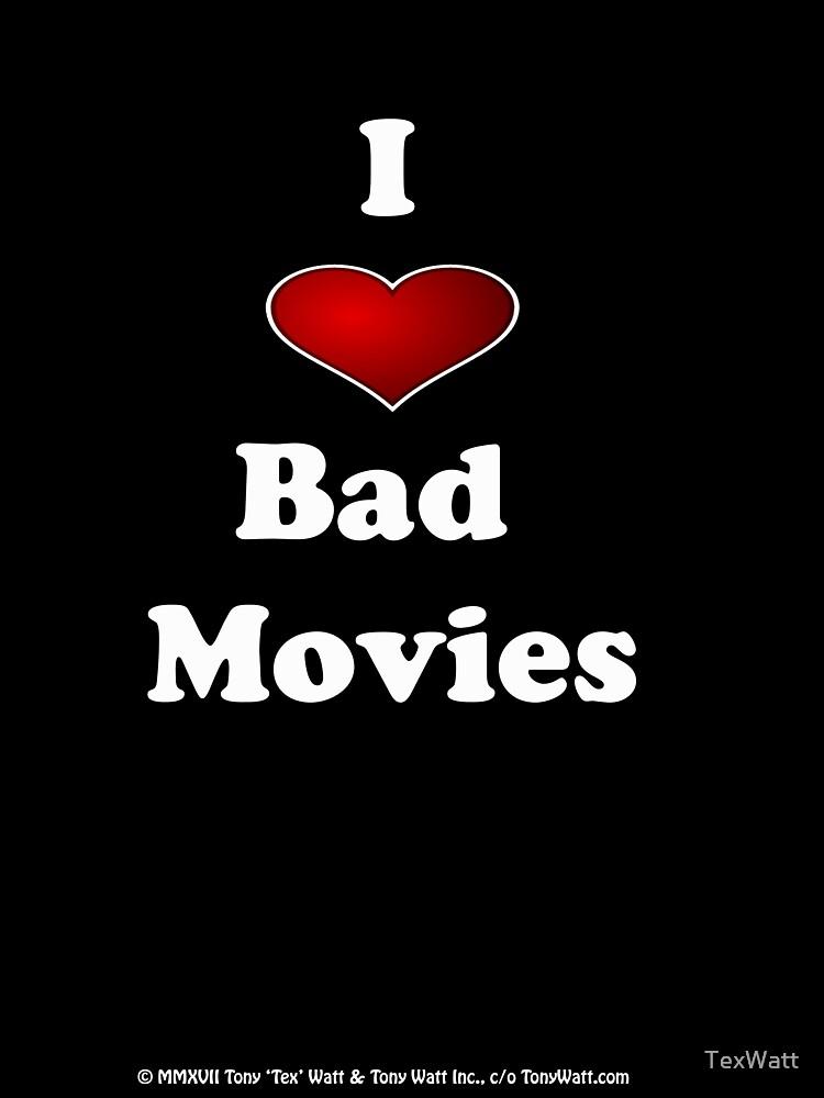 Tex Watt's  I ❤ Bad Movies (I Love Bad Movies , I Heart Bad Movies) print by TexWatt