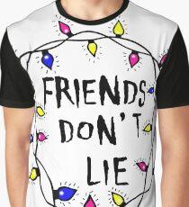 Friends do not lie Graphic T-Shirt