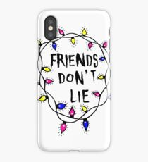 Friends do not lie iPhone Case/Skin