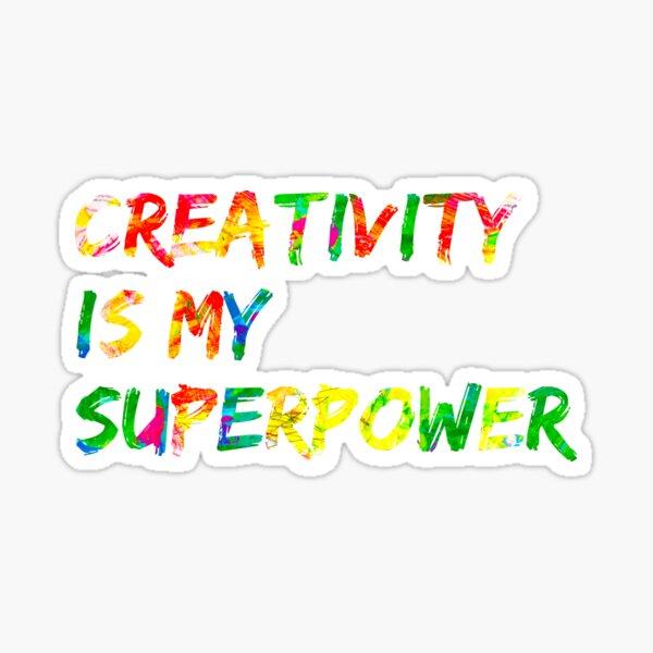 Creativity is my Superpower Sticker