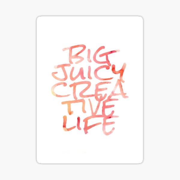 Big Juicy Creative Life Sticker