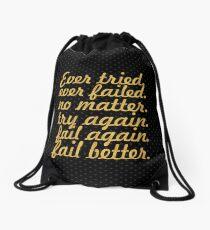 """Ever tried... """"Samuel Beckett"""" Inspirational Quote Drawstring Bag"""