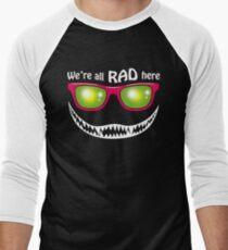 We're all Rad here Men's Baseball ¾ T-Shirt