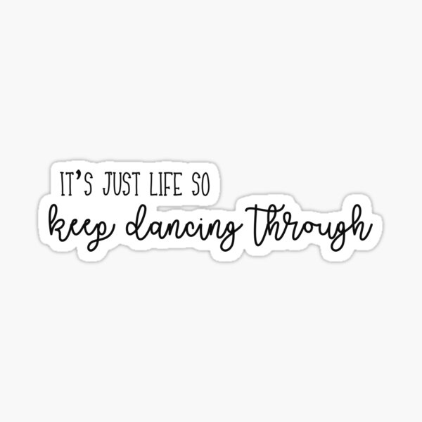 Dancing through life- wicked Sticker
