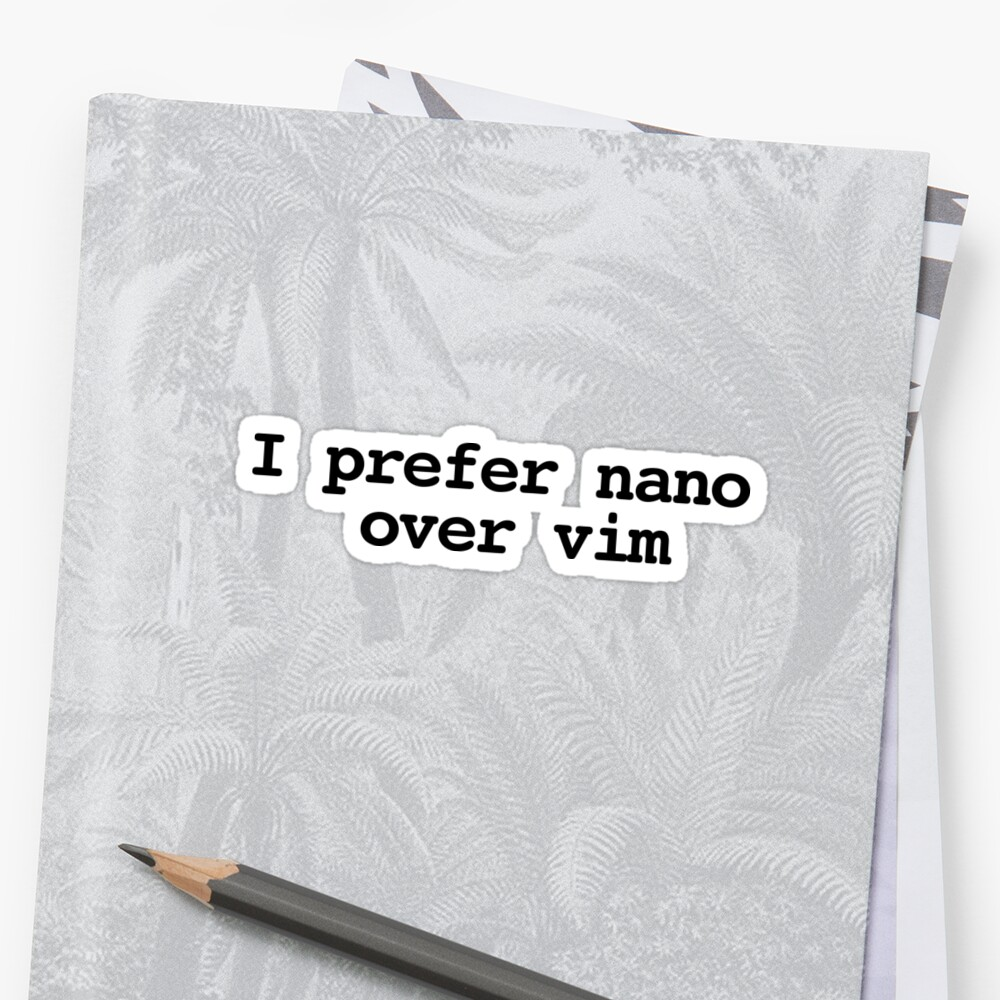 I prefer nano over vim by ngwoosh