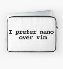 I prefer nano over vim Laptop Sleeve