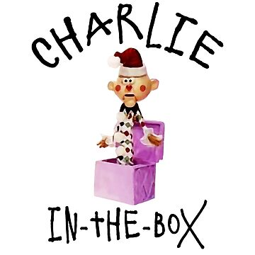 Charlie in the Box by buckwild
