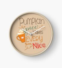 Pumpkin Spice Makes Everything Nice Clock