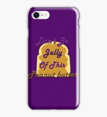 Don't be Jelly iPhone Case/Skin
