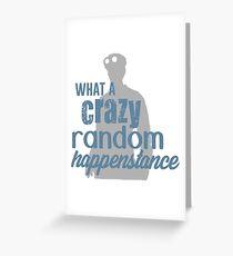 Dr. Horrible - Crazy Random Happenstance Greeting Card