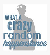 Dr. Horrible - Crazy Random Happenstance Photographic Print